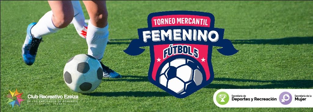 ¡Comenzó la inscripción al Torneo Mercantil Femenino de Fútbol 5!