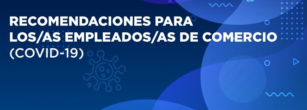 RECOMENDACIONES PARA LOS/AS EMPLEADOS/AS DE COMERCIO