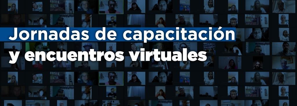 Jornadas de capacitación y encuentros virtuales